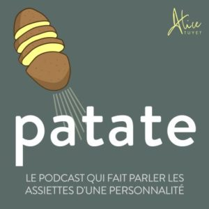 Podcasts food-foodcasts-radio-emission-culinaire-gastronomie-restaurant-Patate
